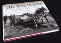 The War Horses: The Tragic Fate of a Million Horses Sacrificed in the First World War