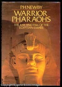 Warrior Pharaohs, The Rise and Fall of the Egyptian Empire
