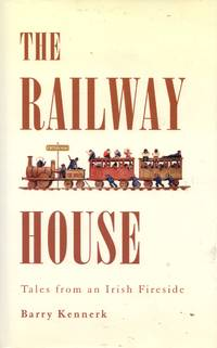 The Railway House: Tales from an Irish Fireside