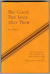 The Good That Lives After Them: The Lives and Legacies of Dodd and Dorothy Bryan, Vernon and Rowena Griffith, and Frederic and Harriet Thorne-Rider