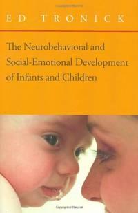 Neurobehavioral and Social Emotional Development of Infants and Children (Norton Series on...