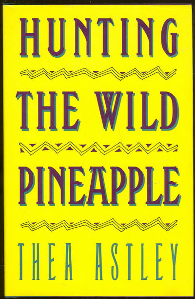 HUNTING THE WILD PINEAPPLE, Astley, Thea