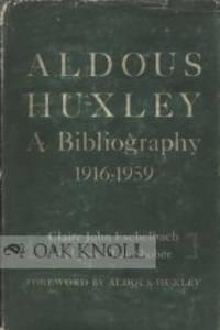 ALDOUS HUXLEY, A BIBLIOGRAPHY 1916-1959