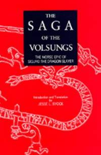 The Saga of the Volsungs : The Norse Epic of Sigurd the Dragon Slayer