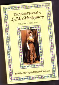 The Selected Journals of L. M. Montgomery:  1889-1910