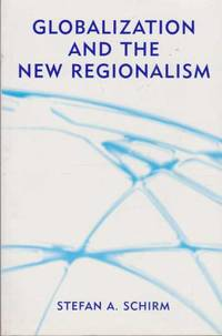 Globalization and the New Regionalism