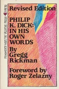 PHILIP K DICK: IN HIS OWN WORDS