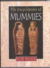 ENCYCLOPEDIA OF MUMMIES by Bob Brier - Paperback - 1998 - from Riverwood's Books (SKU: 11850)