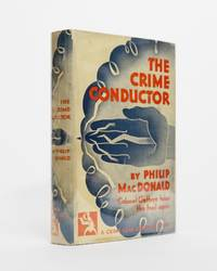 The Crime Conductor by  Philip Macdonald - First Edition - 1931 - from Karol Krysik Books, ABAC/ILAB, IOBA, PBFA (SKU: 4988)