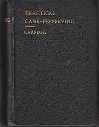 image of Practical Game-Preserving: A Complete Guide to the Rearing and Preservation of Both Winged and Ground Game, and the Destruction of Vermin.  With Other Information of Value to the Game-Preserver