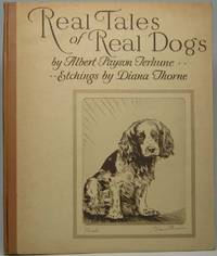 Real Tales of Real Dogs by  Albert Payson TERHUNE - First Edition - 1935 - from Main Street Fine Books & Manuscripts, ABAA and Biblio.co.uk