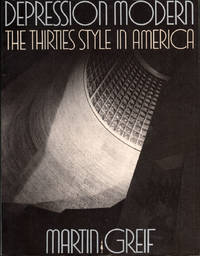 Depression Modern : The Thirties Style in America