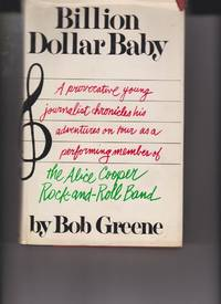 image of Billion dollar baby: A provocative young journalist chronicles his adventures on tour as a performing member of The Alice Cooper Rock-and-Roll Band