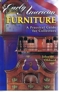 Early American Furniture: A Practical Guide for Collectors
