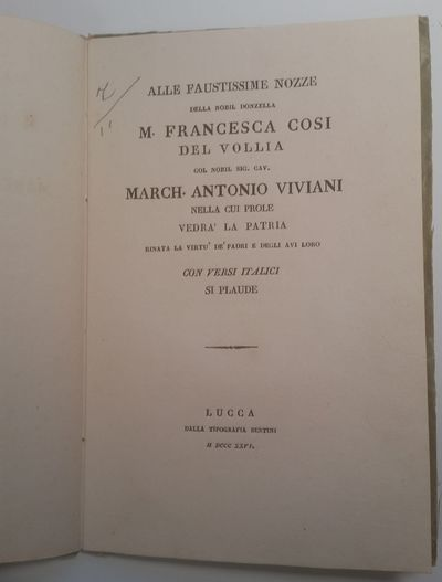 Lucca: della Tipografia Bertini, 1826. Rare edition of this modest publication of wedding poetry ded...