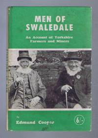 Men of Swaledale, An Account of Yorkshire Farmers and Miners