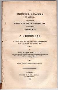 The United States of America Compared with Some European Countries, particularly England: in A Discourse delivered in Trinity Church, and in St. Paul's and St. John's Chapels in the City of New-York, October, 1825