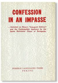 "Confession in an Impasse - Comment on Nixon's ""Inaugural Address"" and the Contemptible Applause by the Soviet Revionist Clique of Renegades"