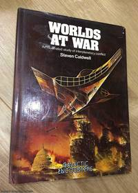 Worlds at War: An Illustrated Study of Interplanetary Conflict