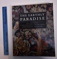 The Earthly Paradise: Arts and Crafts By William Morris and His Circle From Canadian Collections