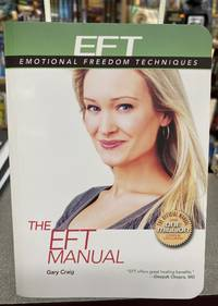 The EFT Manual (Everyday EFT: Emotional Freedom Techniques)