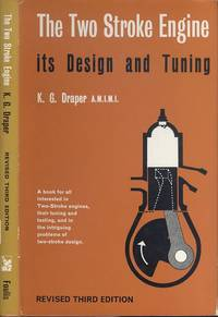 The Two Stroke Engine Its Design and Tuning
