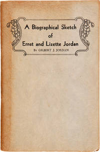 A BIOGRAPHICAL SKETCH OF ERNST AND LIZETTE JORDAN