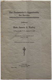 The Postmaster's Opportunity for Service: Address of Hon. James A. Farley at Fayetteville, N.C., August 17, 1937 by  James A Farley - Paperback - 1937 - from The Libriquarian, IOBA and Biblio.com