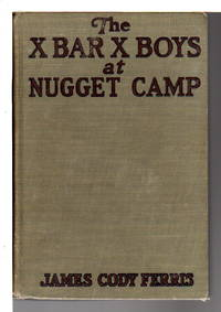THE X BAR X BOYS AT NUGGET CAMP: Western Stories for Boys, # 6.