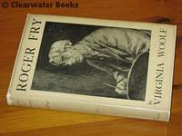 Roger Fry. A Biography.