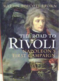 The Road to Rivoli:  Napoleon's First Campaign