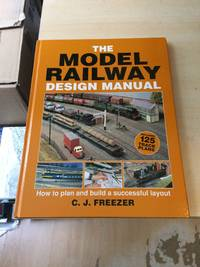 image of The Model Railway Design Manual: How to Plan and Build a Successful Layout
