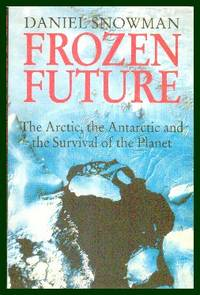 image of Frozen Future, The Arctic, The Antarctic and the Survival of the Planet