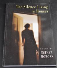 The Silence Living in Houses [signed]