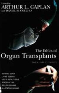 The Ethics of Organ Transplants : The Current Debate