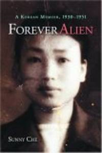 Forever Alien: A Korean Memoir 1930-1951