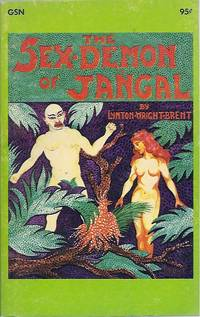 The Sex Demon of Jangal by  Lynton Wright Brent  - Paperback  - First Edition  - 1964  - from John McCormick (SKU: 009191)