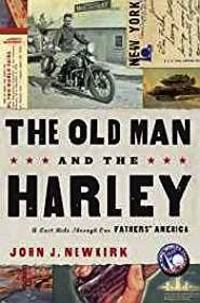 Old Man and the Harley, The: A Last Ride Through Our Fathers' America (SIGNED)