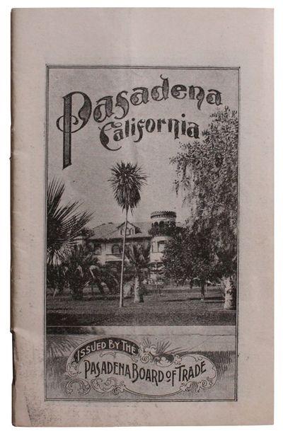 : Pasadena Board of Trade, 1900. Very good +. 5 ½