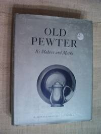 Old Pewter Its Makers and Marks