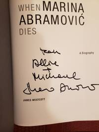 WHEN MARINA ABRAMOVIC DIES (SIGNED & INSCRIBED)