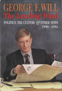 image of The Leveling Wind  Politics, the Culture, and Other News, 1990-1994