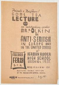 image of Friends and Neighbors! Come to a lecture with an outstanding speaker, Mr. A. Olkin, on anti-Semitism in Europe and the United States... [handbill]