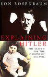 image of Explaining Hitler. The Search for the Origins of his Evil