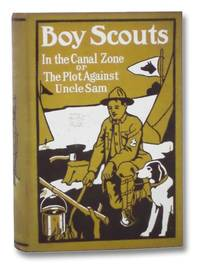 image of Boy Scouts in the Canal Zone or, the Plot Against Uncle Sam