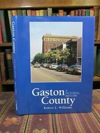 Gaston County, a Pictorial History