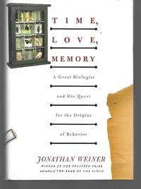 Time, Love, Memory by Jonathan Weiner - Hardcover - 1999 - from Thomas Savage, Bookseller and Biblio.com