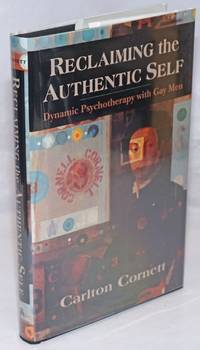 image of Reclaiming the Authentic Self: dynamic psychotherapy with gay men
