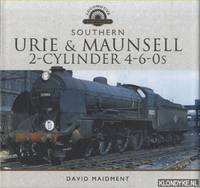 The Urie & Maunsell 2-Cylinder 4-6-0s by  David Maidment - Hardcover - 2016 - from Klondyke (SKU: 00214767)