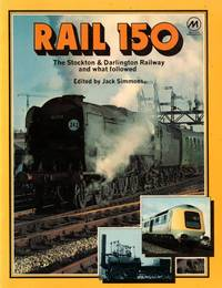 Rail 150: The Stockton & Darlington and What Followed